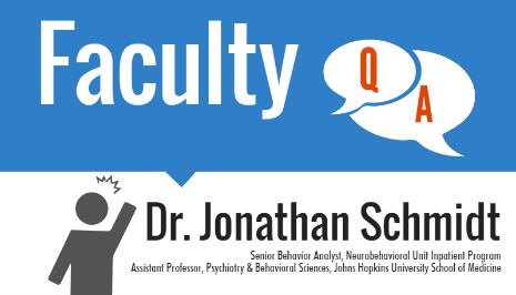 Hot Topic Behavioral Treatments For >> Faculty Q A With Dr Jonathan Schmidt Kennedy Krieger