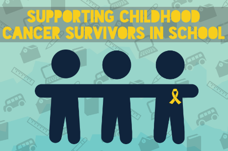 header_-_supporting_childhood_cancer_survivors_in_school.png