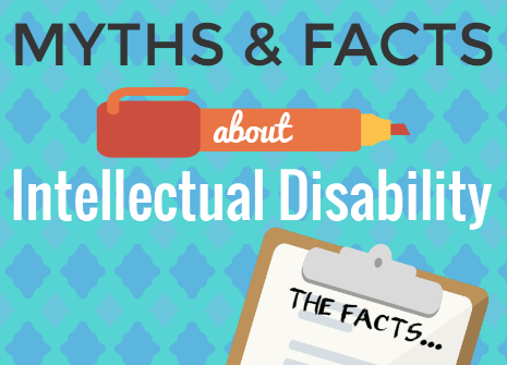 myths and facts about intellectual disability kennedy krieger