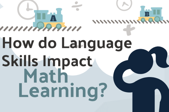 "The words ""How do Language Skills Impact Math Learning?"" appear before a graphic of two trains and a young female student thinking"