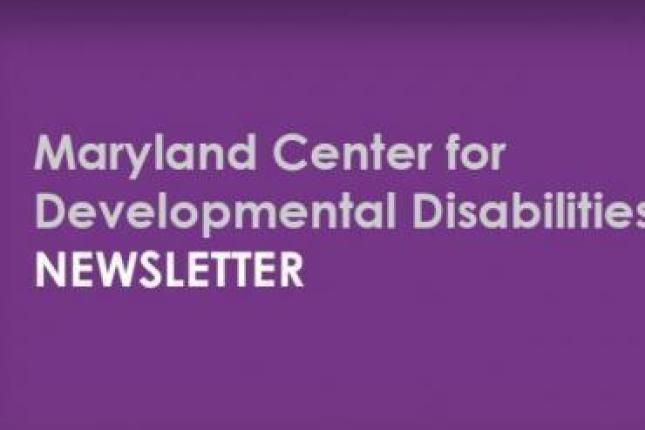 "The words ""Maryland Center for Developmental Disabilities Newsletter"" appear in white on top of a purple background"